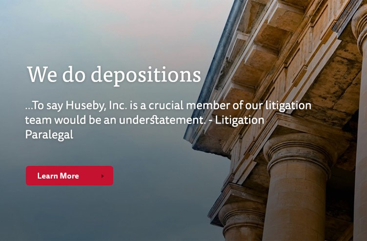 We do depositions